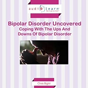 Bipolar Disorder Uncovered Audiobook