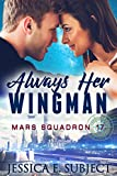 Always Her Wingman (Mars Squadron 17 Book 1)