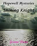Shining Knight (Hopewell Mysteries Book 1)