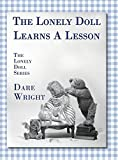 The Lonely Doll Learns A Lesson: The Lonely Doll Series