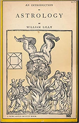 Introduction to Astrology (A Newcastle occult book): William Lilly