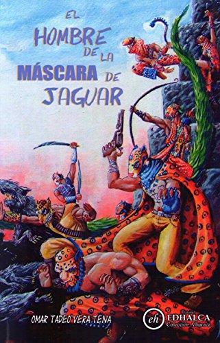 El Hombre de la Máscara de Jaguar (Colección Alharaca nº 8) (Spanish Edition