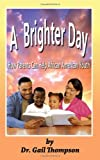 A Brighter Day, Gail Thompson, 1935521748