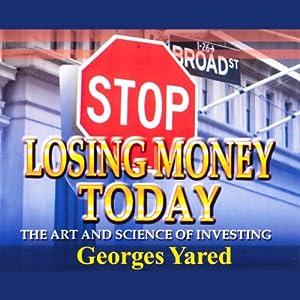 Stop Losing Money Today Audiobook