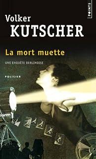 La mort muette : roman, Kutscher, Volker