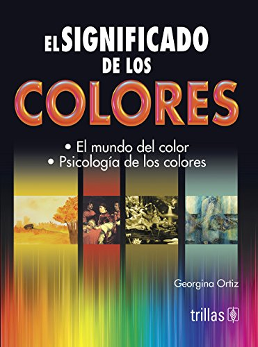 El Significado De Los Colores / The Meaning Of Colors (Spanish Edition)