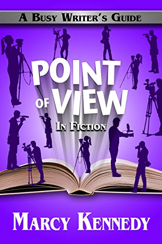 Point of View in Fiction (Busy Writer's Guides Book 8)