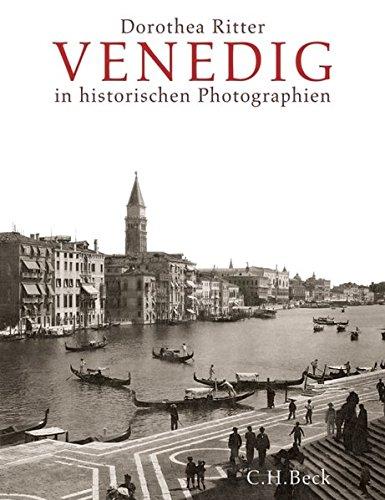 Venedig in historischen Photographien 1841-1920