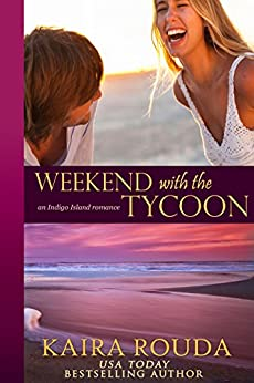 Weekend with the Tycoon (Indigo Island Book 1) by [Rouda, Kaira]