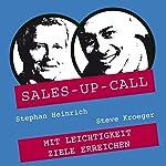 Mit Leichtigkeit Ziele erreichen (Sales-up-Call) | Stephan Heinrich,Steve Kröger