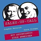 Mit Leichtigkeit Ziele erreichen (Sales-up-Call) | Stephan Heinrich, Steve Kröger