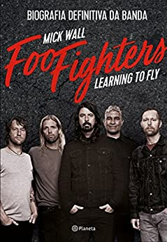 Foo Fighters: Learning to Fly por [Wall, Mick]