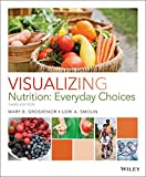 Visualizing Nutrition: Everyday Choices 3e + WileyPLUS Learning Space Card, Mary B. Grosvenor, Lori A. Smolin, 1119032288