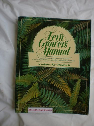 Fern Growers Manual. A Comprehensive guide for every gardener to every aspect of fern cultivation. Indoors and outdoors. Large Size Paperback with 315 photographs and drawings.