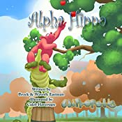 Alpha Hippo: Learning Letters, Hippopolis, Book 4 | Brock Eastman, Waverly Eastman
