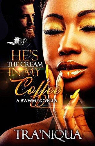 He's the Cream in My Coffee: A BWWM Romance Novella