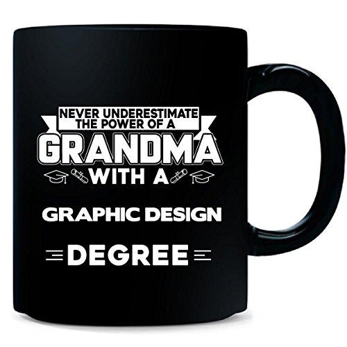 Never Underestimate A Grandma With A Graphic Design Degree   Mug