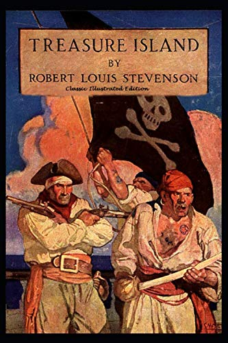 Treasure Island (Classic Illustrated Edition) (Long John Silver Pirates Of The Caribbean)