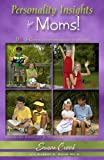 Personality Insights for Moms (Personality Insights for ... Series)