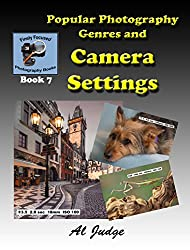Popular Photography Genres and Camera Settings (Finely Focused Photography Books Book 7)