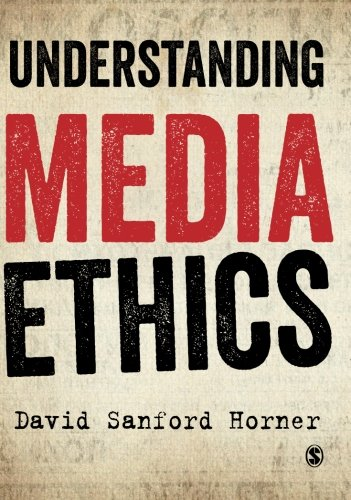 Understanding Media Ethics (Sanford Brands Rhino)