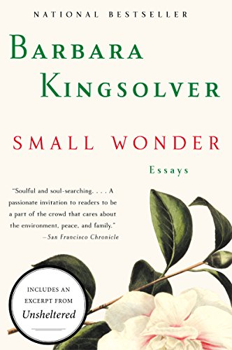 Small Wonder: Essays by [Kingsolver, Barbara]