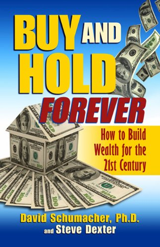 Buy & Hold Forever: How to Build Wealth for the 21st Century by Schumacher Enterprises