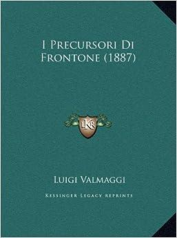 I Precursori Di Frontone (1887)