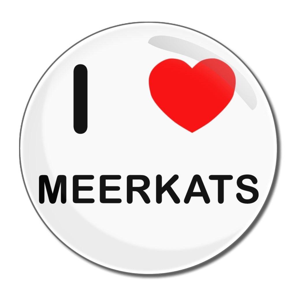 I Love Meerkats - 55mm Round Compact Mirror BadgeBeast.co.uk 55mir-meerkats
