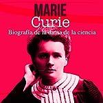 Marie Curie [Spanish Edition]: Biografía de la dama de la ciencia [Biography of the Dame of Science] |  Online Studio Productions