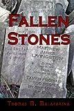 Fallen Stones, Thomas M. Malafarina, 1620061163