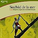Sindbâd de la mer | Livre audio Auteur(s) :  auteur inconnu Narrateur(s) : Benjamin Jungers