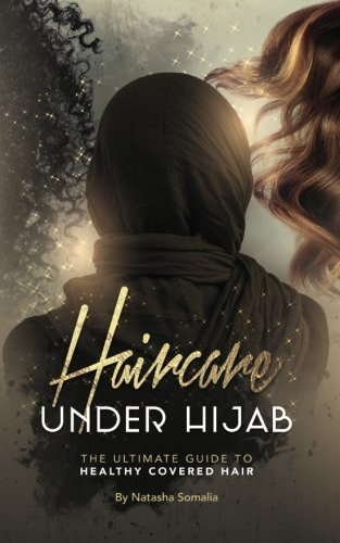 Haircare Under Hijab: The Ultimate Guide To Healthy Covered Hair