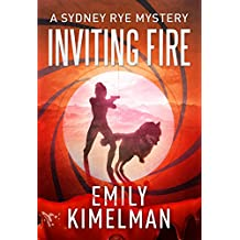 INVITING FIRE (A Sydney Rye Mystery, #6)