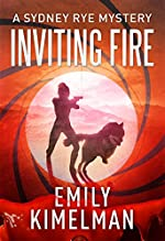 INVITING FIRE (A Sydney Rye Mystery, 6)