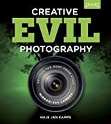 Creative EVIL Photography: Getting the Most from Your Mirrorless Camera