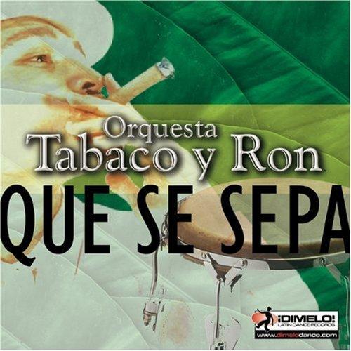 Que Se Sepa by Orquesta Tabaco y Ron