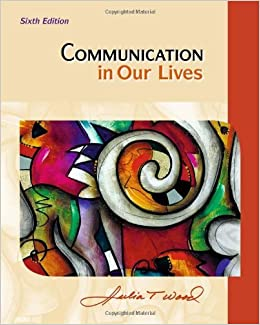 Book Communication in Our Lives by Julia T. Wood (2011-01-01)