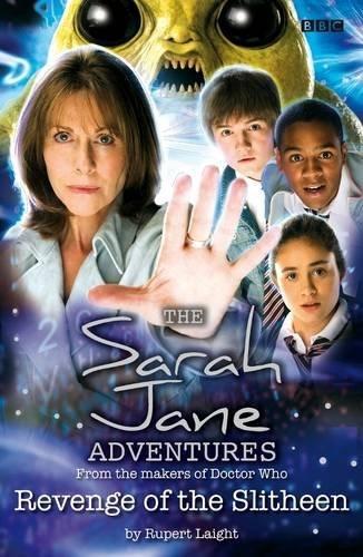 Revenge of the Slitheen (Sarah Jane Adventures) by Rupert Laight (2007-11-01)