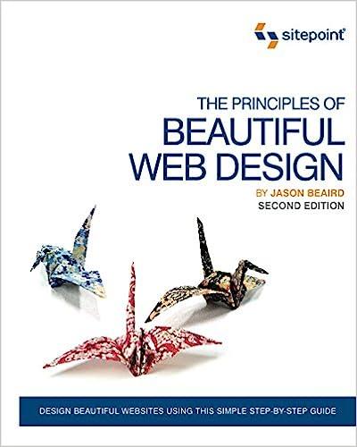 The Principles of Beautiful Web Design: Jason Beaird: 9780980576894 on