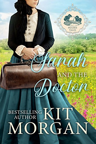Sarah and the Doctor (Prairie Tales Book 1) by [Morgan, Kit]