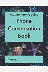 My Memory-Jogging Phone Conversation Book: Fishy pattern cover: A record and log of phone calls, to help you stay on top of those small details that mean so much to family and friends. Paperback
