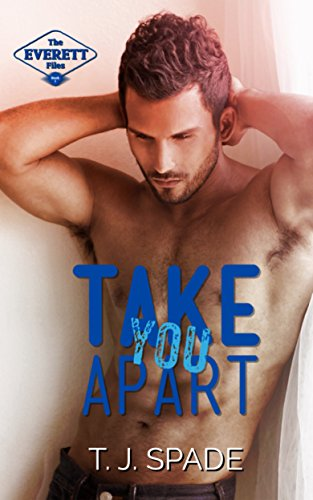 Take You Apart: The Everett Files Book 1