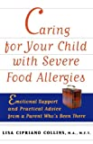 Caring for Your Child with Severe Food Allergies, Lisa Cipriano Collins, 047134785X
