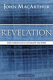 Revelation: The Christian's Ultimate Victory (MacArthur Bible Stud