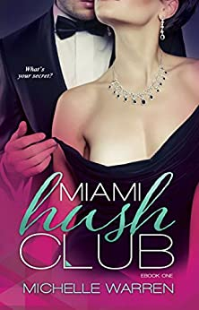 Miami Hush Club (Miami Hush Club Series Book 1) by [Warren, Michelle]