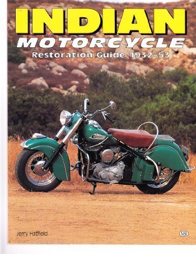 Indian Motorcycle: Restoration Guide 1932-53 (Authentic Restoration Guides)