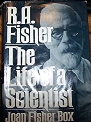 R.A. Fisher: The Life of a Scientist (Wiley Series in Probability and Mathematical Statistics)