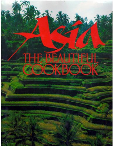 Asia The Beautiful Cookbook by passmore