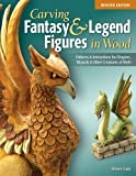 Carving Fantasy and Legend Figures in Wood, Revised Edition, Shawn Cipa, 1565238079